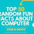 Top 50 Random Fun Facts about computer Free E-Book (PDF)  - कंप्यूटर के बारे में 50 रोचक तथ्य [फ्री ई बुक]