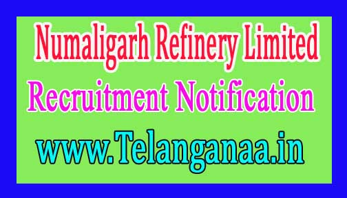Numaligarh Refinery Limited – NRL Recruitment Notification  2017