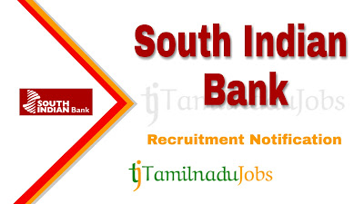 South Indian Bank Recruitment notification 2019, govt jobs in indian, govt jobs for graduate, india govt jobs, bank jobs, banking jobs
