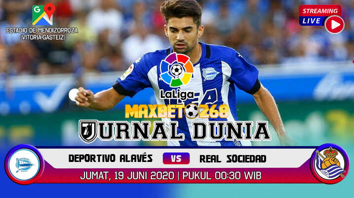 Prediksi Alaves Vs Real Sociedad 19 Juni 2020 Pukul 00.30 WIB