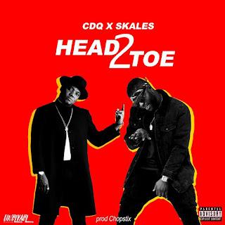 CDQ feat Skales - Head2Toe