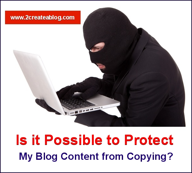 How to Protect my Blog Content from Copying