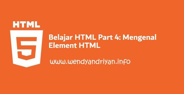 Belajar HTML Part 4: Mengenal Element HTML