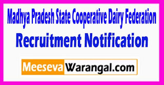 MPCDF Madhya Pradesh State Cooperative Dairy Federation Recruitment Notification 2017 Last Date 12-05-2017