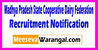 MPCDF Madhya Pradesh State Cooperative Dairy Federation Recruitment Notification 2017 Last Date 12-05-2017