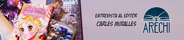 Entrevista a Carles Miralles, editor de Arechi Manga.