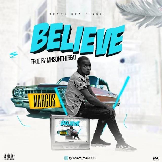 Music:Marcus – Believe (Prod. MNSOnTheBeat)