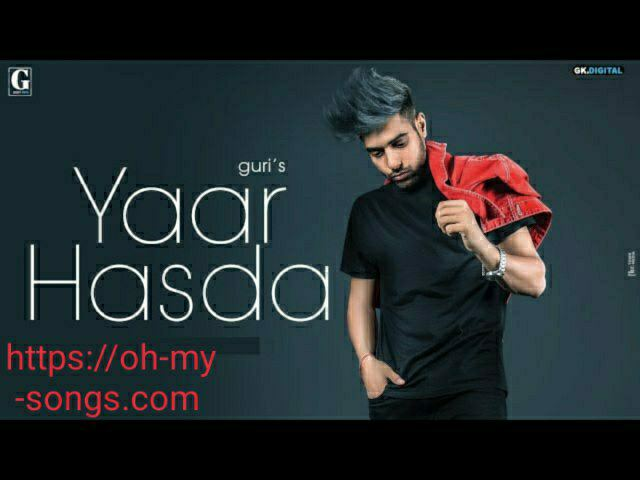 YAAR HASDA LYRICS - GURI PUNJABI SONG