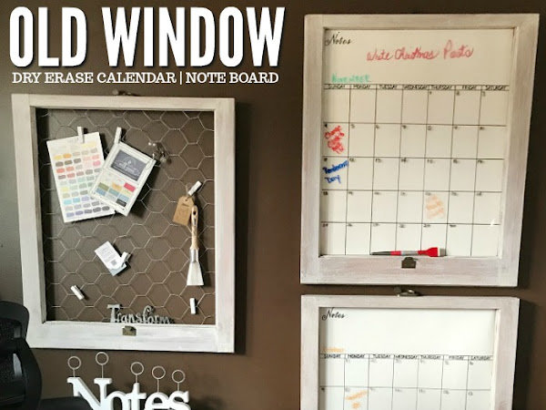 How To Make Dry Erase Wall Calendars With Old Windows