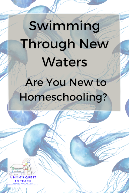 A Mom's Quest to Teach: Swimming Through New Waters: Are You New to Homeschooling? with jellyfish background