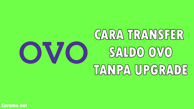 Cara Transfer Saldo OVO Tanpa Upgrade ke OVO Premier