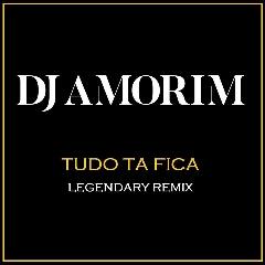 DJ Amorim - Tudo Ta Fica (Legendary Remix) (2020) [Download]
