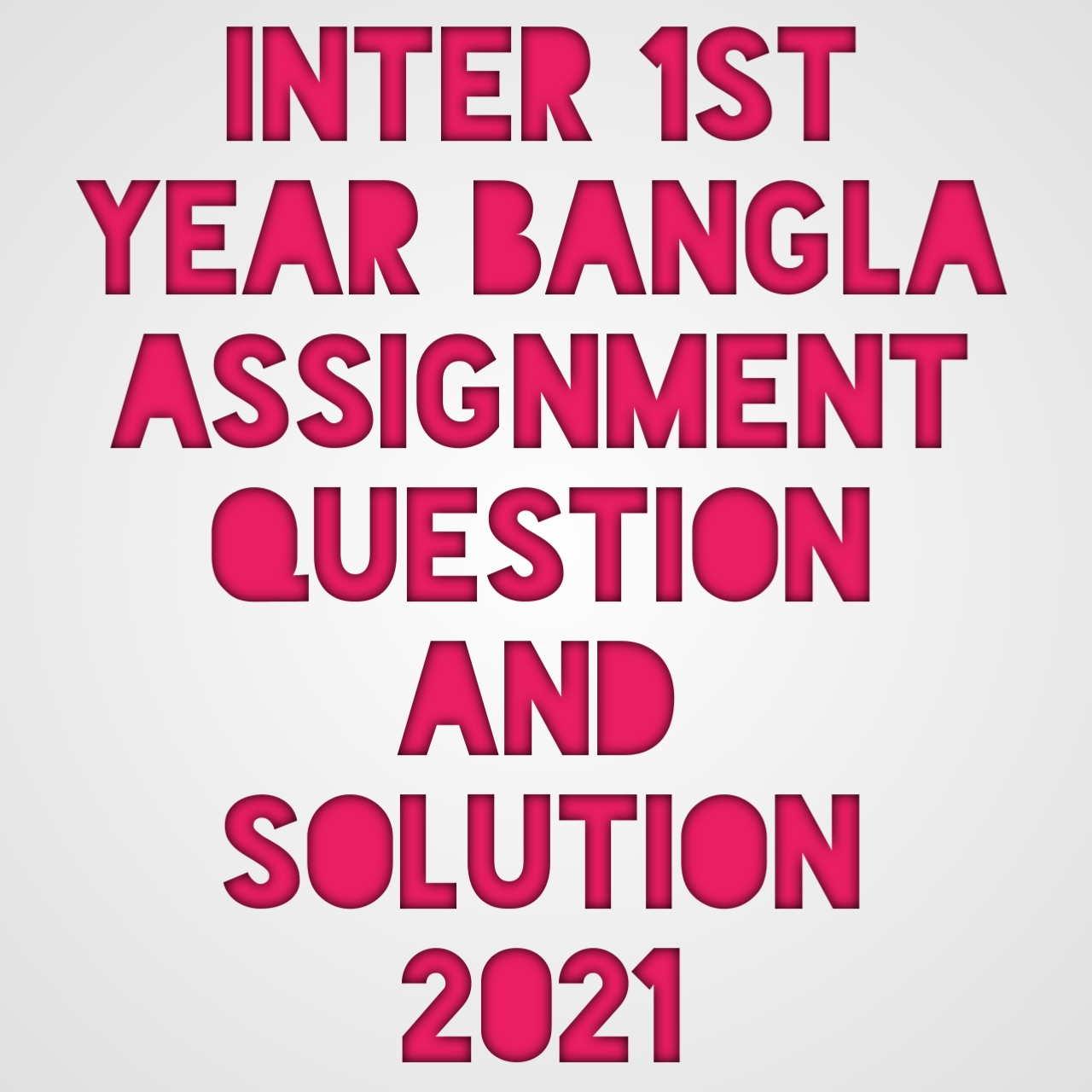 Bangla assignment class 11, inter 1st year assignment 2021 Bangla, inter 1st Year assignment Bangla 1st paper, Class 11 assignment Bangla answer, বাংলা অ্যাসাইনমেন্ট একাদশ শ্রেণির, একাদশ শ্রেণির বাংলা এসাইনমেন্ট ২০২১,