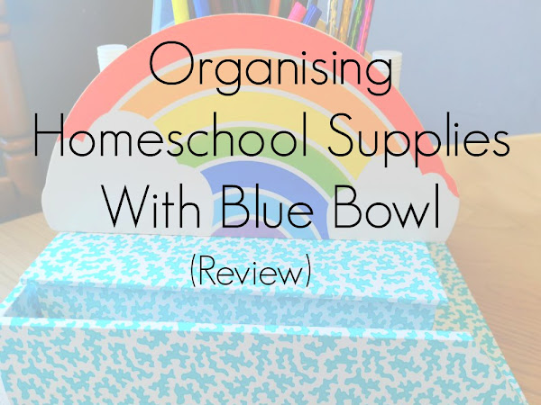 (AD) Organising Homeschool Supplies With Blue Bowl