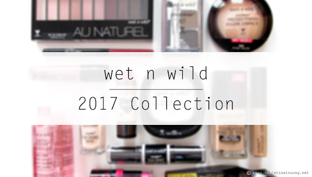 wet n wild 2017 collection review