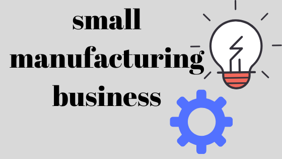 small-manufacturing-business