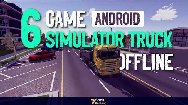 6 Game Simulator Truk Offline Terbaik di Android 2020