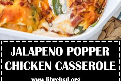 JALAPENO POPPER CHICKEN CASSEROLE