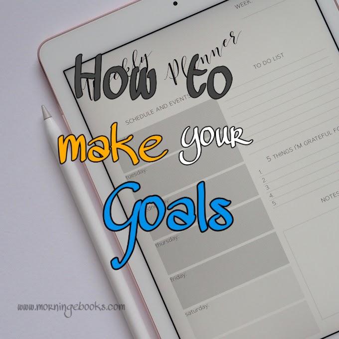 How to make your Goals | अपना लक्ष्य कैसे बनायें?