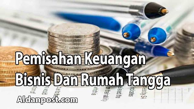 pemisahan-keuangan-bisnis-dan-rumah-tangga
