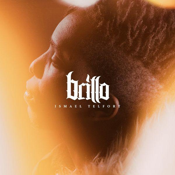 Ismael Telfort – Brillo (Single) 2021 (Exclusivo WC)