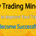 Tips to Improve Your Trading & Become Successful Trader | Day Trading Mindset