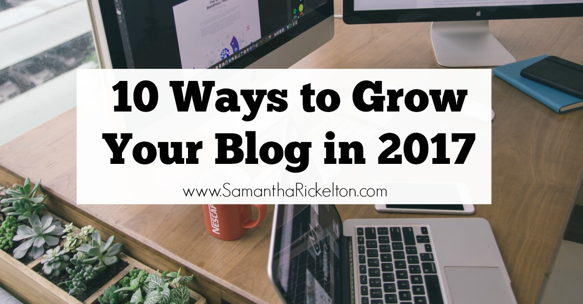 10 ways and top tips for growing your blog and increasing page views in 2017