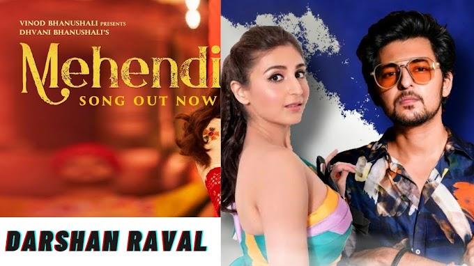 Mehendi Hindi Lyrics – Dhvani Bhanushali & Darshan Ravhal