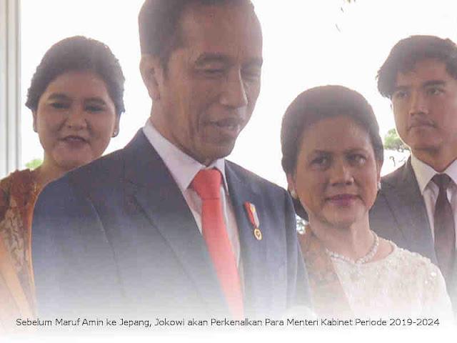 Sebelum Maruf Amin ke Jepang, Jokowi akan Perkenalkan Para Menteri Kabinet Periode 2019-2024