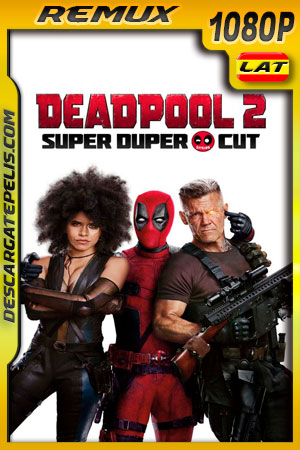 Deadpool 2 Unrated (2018) 1080p BDRemux Latino – Ingles