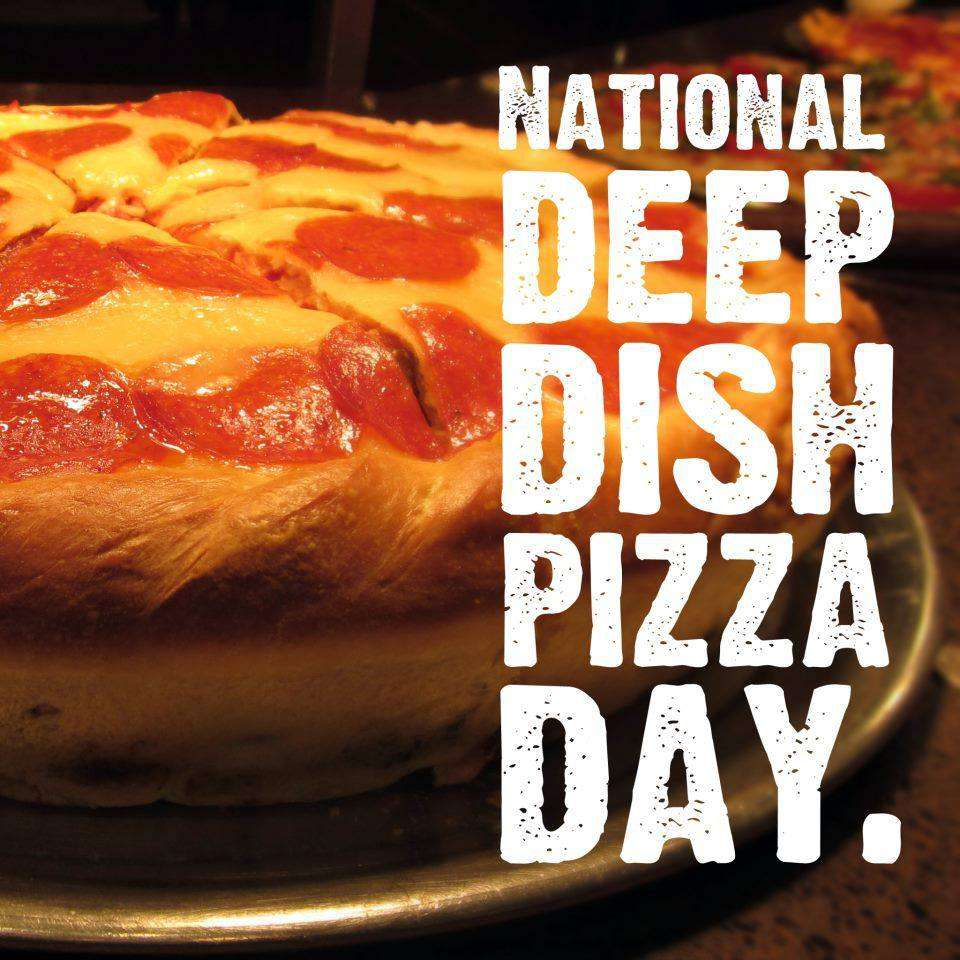 National Deep Dish Pizza Day Wishes Photos