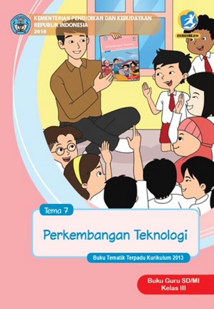 Buku Guru Tematik SD Kelas III Tema 7 Perkembangan Teknologi