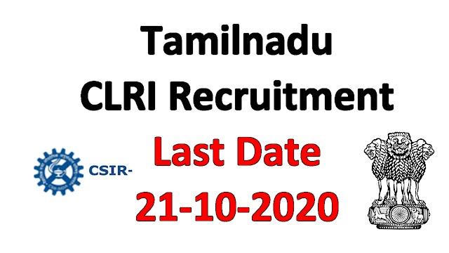 Tamilnadu CLRI Recruitment 2020