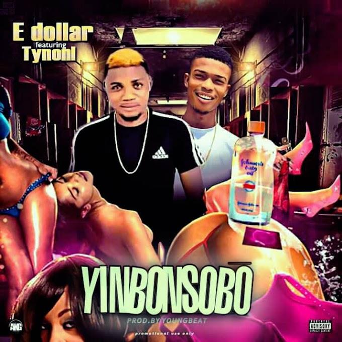 [Music] E dollar - Yinbonsobo_Ft Tynoni