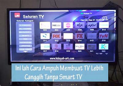 Inilah Cara Ampuh Membuat TV Lebih Canggih tanpa Smart TV