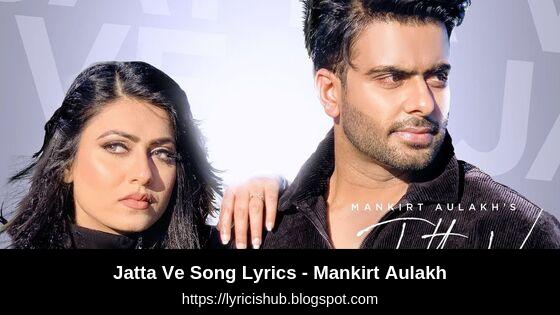 Jatta Ve Song Lyrics - Mankirt Aulakh  Kamal Khangura  Latest Punjabi Songs 2019 (Lyricishub)