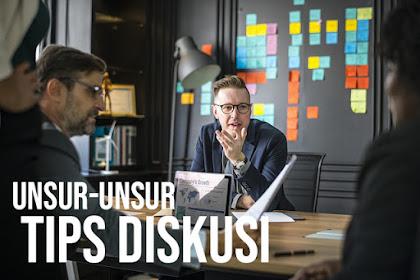 UNSUR-UNSUR TIPS DISKUSI | Tips Bisnis