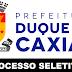 PREFEITURA de DUQUE DE CAXIAS (RJ) abre PROCESSO SELETIVO - 521 vagas - Níveis FUNDAMENTAL INCOMPLETO até NÍVEL SUPERIOR - Inscrições até 18/08 - Salários até R$ 3.000,00 - Todas as informações e o LINK de inscrição, você encontra aqui!