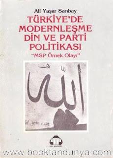Ali Yaşar Sarıbay - Türkiye'de Modernleşme Din ve Parti Politikası - MSP Örnek Olayı