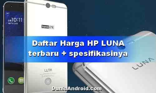 Daftar Harga HP LUNA Android terbaru beserta spesifikasinya
