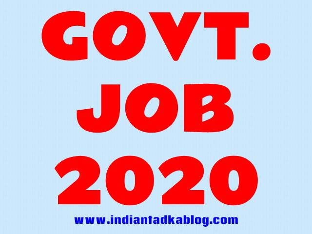 govt job 2020,sarkari job 2020 india