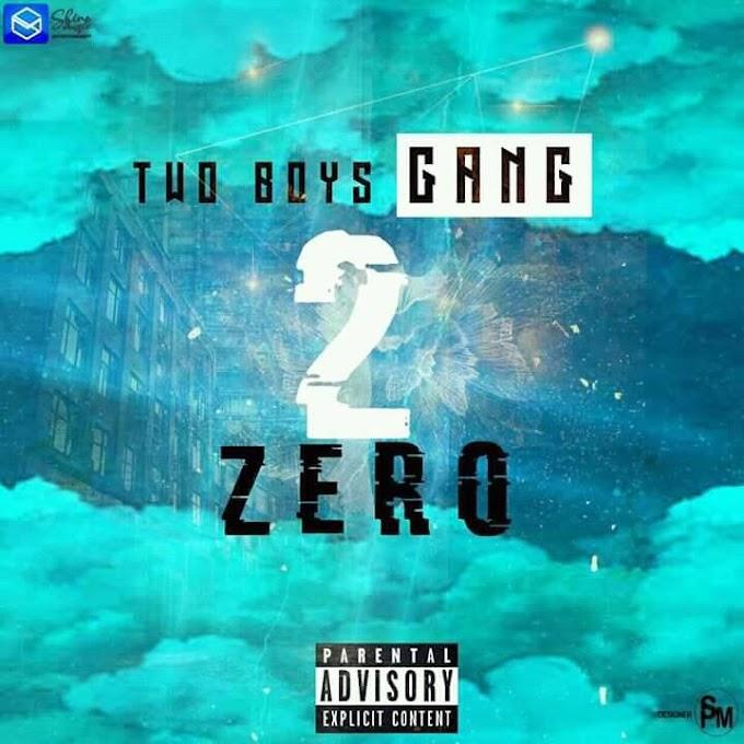 Two Boys Gang - 2 Zero  (Rap) [Download]