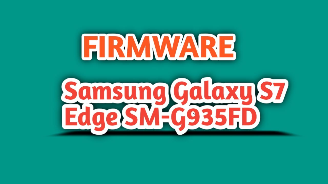 Download Firmware Samsung Galaxy S7 Edge SM-G935FD Bahasa