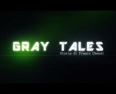 GRAY TALES - Storia di Franco Chendi