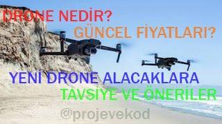 Drone Nedir ve Nerelerde Kullanılır? Dron Fiyatları - Yeni Drone Sahiplerine Tavsiye ve Öneriler