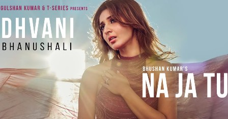 Na Ja Tu Song Lyrics - Dhvani Bhanushali