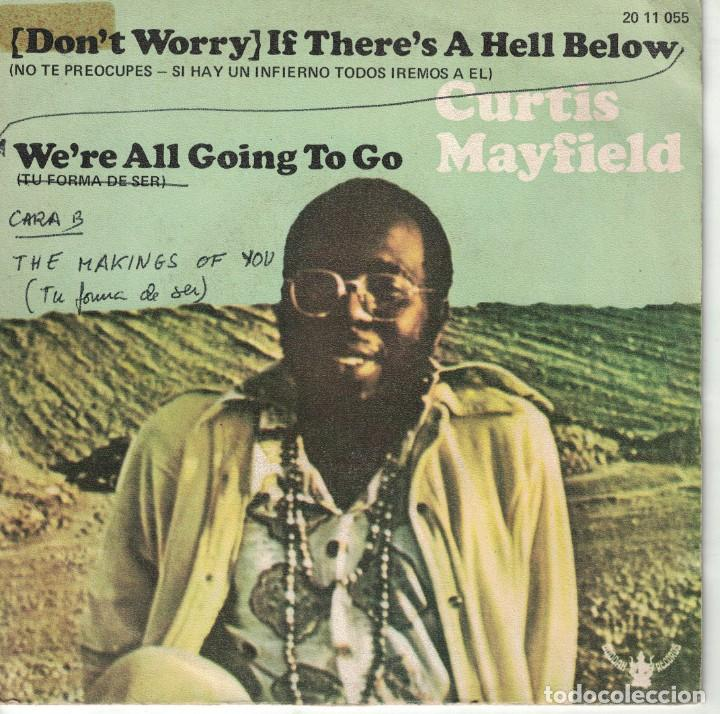 CURTIS MAYFIELD - (DON'T WORRY) IF THERE'S A HELL BELLOW, WE'RE ALL GOING TO GO