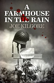 A Farmhouse In The Rain - World War II Mystery - by Joe Kilgore