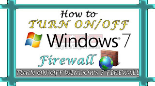 How to Turn On OR Off Windows 7 Firewall