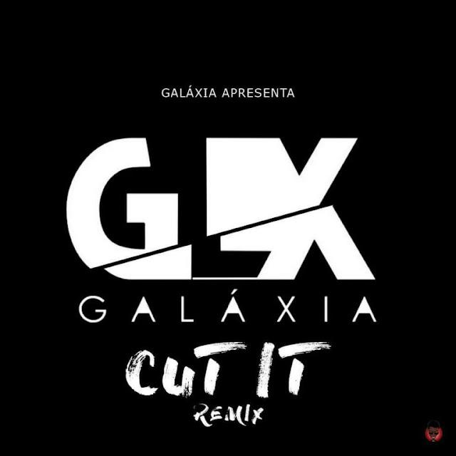"Galaxia (Dji Tafinha & Melvin) – Cut It ""Remix"" (Rap) [Download]"